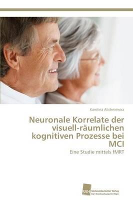 Neuronale Korrelate der visuell-räumlichen kognitiven Prozesse bei MCI