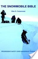 The Snowmobile Bible, Progressive Safety Over Dangerous Terrain