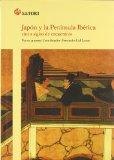 Japón y la Península Ibérica: cinco siglos de encuentros