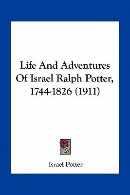 Life and Adventures of Israel Ralph Potter, 1744-1826 (1911)