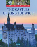 The Castles of King Ludwig II.