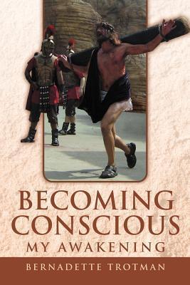 Becoming Conscious - My Awakening
