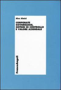 Corporate governance, sistemi di controllo e valore aziendale