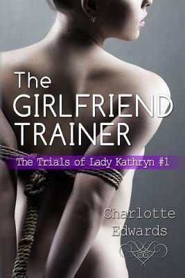 The Girlfriend Trainer