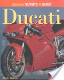 Illustrated Ducati Buyer's Guide