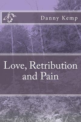 Love, Retribution and Pain