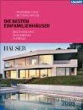 Die besten Einfamilienhaeuser. Deutschland - Oesterreich - Schweiz