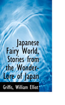 Japanese Fairy World, Stories from the Wonder-Lore of Japan