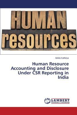 Human Resource Accounting and Disclosure Under CSR Reporting in India