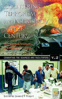 Countering Terrorism and Insurgency in the 21st Century: Combating the sources and facilitators