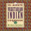 30-Minute Vegetarian Indian Cookbook
