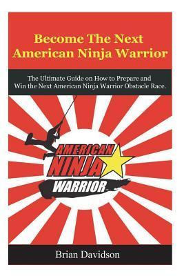 Become the Next American Ninja Warrior