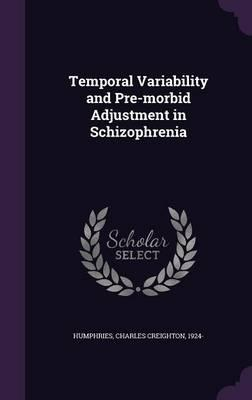 Temporal Variability and Pre-Morbid Adjustment in Schizophrenia