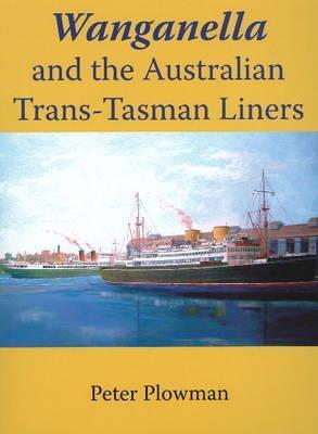 Wanganella and the Australian Trans-Tasman Liners