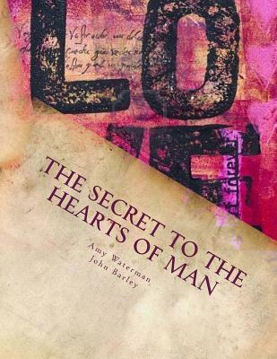 The Secret to the Hearts of Men