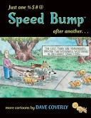 Just One %$#@ Speed Bump After Another...