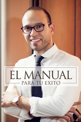 El manual para tu éxito / The manual for your success