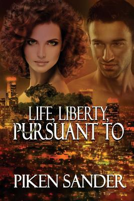 Life, Liberty, Pursuant to