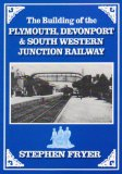 Building of the Plymouth, Devonport and South Western Junction Railway