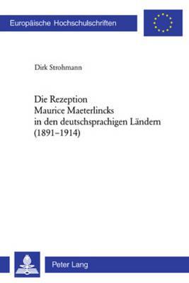 Die Rezeption Maurice Maeterlincks in den deutschsprachigen Ländern (1891-1914)