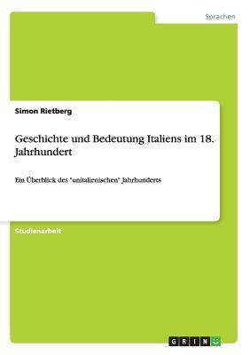 Geschichte und Bedeutung Italiens im 18. Jahrhundert