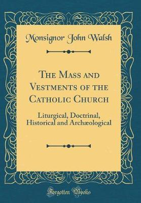 The Mass and Vestments of the Catholic Church