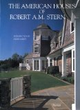The American Houses of Robert A. M. Stern