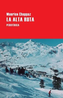 La alta ruta/ The High Route