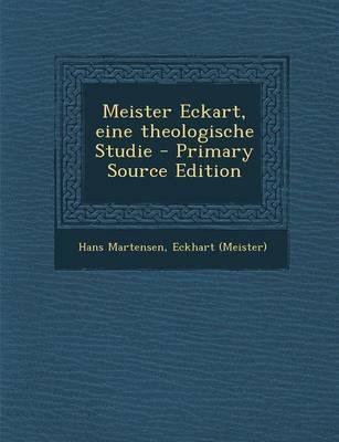 Meister Eckart, Eine Theologische Studie - Primary Source Edition