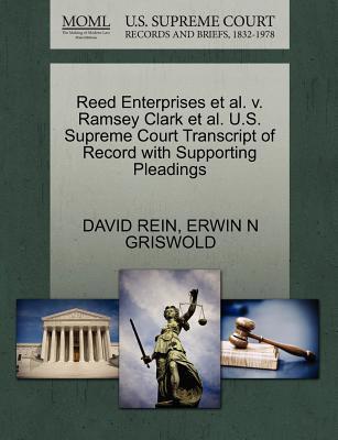 Reed Enterprises et al. V. Ramsey Clark et al. U.S. Supreme Court Transcript of Record with Supporting Pleadings