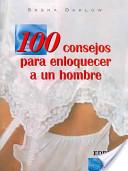 100 Consejos Para Enloquecer a Un Hombre