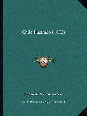 Chile Ilustrado (1872)
