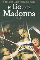 El lio de la Madonna/ The Dilemma of La Madonna