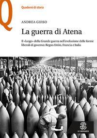 La guerra di Atena. Il «luogo» della Grande guerra nell'evoluzione delle forme liberali di governo