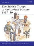The British Troops in the Indian Mutiny 1857-59