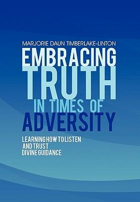 Embracing Truth in Times of Adversity