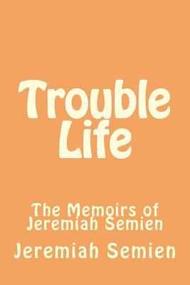 Trouble Life