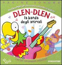 Dlen dlen la banda degli animali. Libro pop-up. Ediz. illustrata