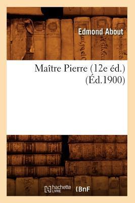 Maitre Pierre (12e ed.) (ed.1900)