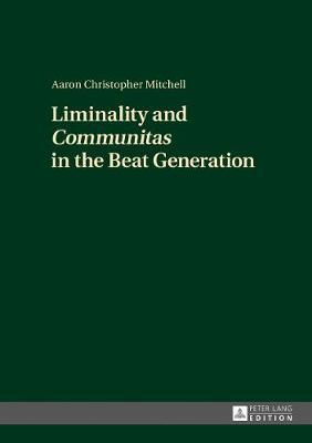 Liminality and Communitas in the Beat Generation