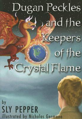 Dugan Peckles and the Keepers of the Crystal Flame