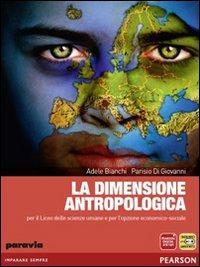 La dimensione antropologica. Per le Scuole superiori. Con espansione online