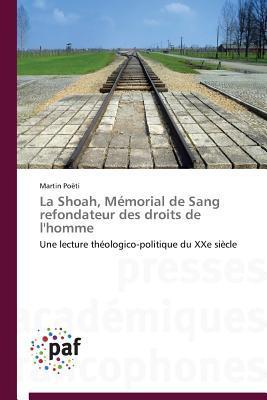 La Shoah, Memorial de Sang Refondateur des Droits de l'Homme