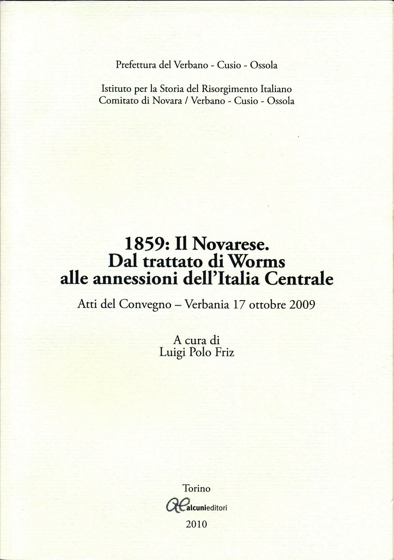 1859: Il Novarese. Dal trattato di Worms alle annessioni dell'Italia Centrale