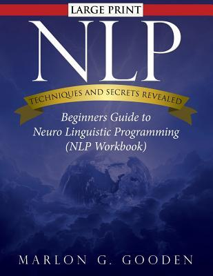 Nlp Techniques and Secrets Revealed