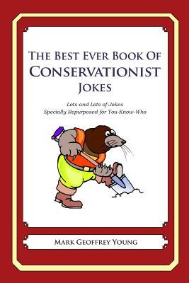 The Best Ever Book of Conservationist Jokes