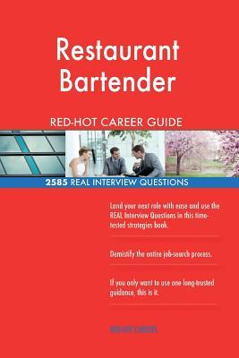 Restaurant Bartender RED-HOT Career Guide; 2585 REAL Interview Questions