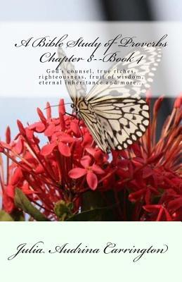 A Bible Study of Proverbs Chapter 8--Book 4