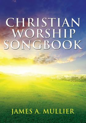 Christian Worship Songbook