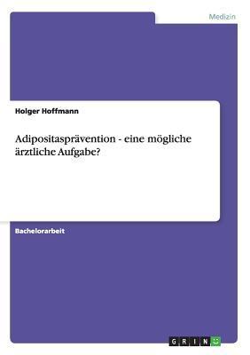 Adipositasprävention - eine mögliche ärztliche Aufgabe?
